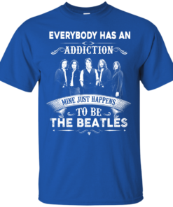 image 905 247x296px Everybody Has An Addiction Mine Just Happens To Be The Beatles T Shirts, Hoodies