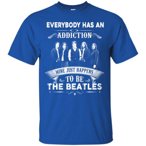 image 905 490x490px Everybody Has An Addiction Mine Just Happens To Be The Beatles T Shirts, Hoodies