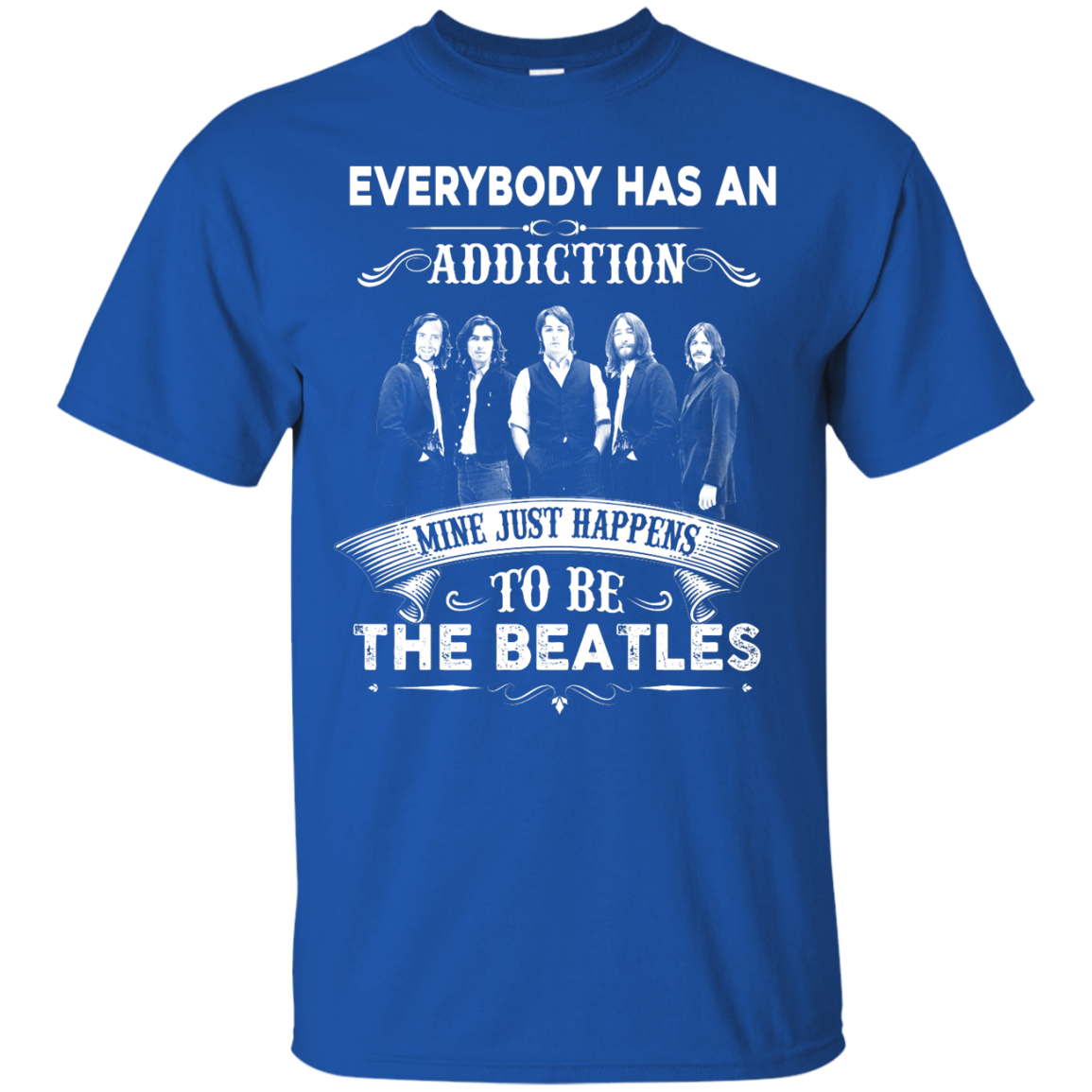 image 905px Everybody Has An Addiction Mine Just Happens To Be The Beatles T Shirts, Hoodies