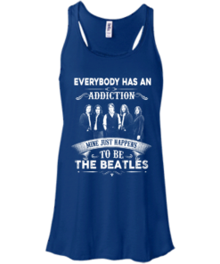 image 907 247x296px Everybody Has An Addiction Mine Just Happens To Be The Beatles T Shirts, Hoodies