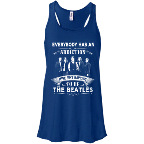 image 907 490x490px Everybody Has An Addiction Mine Just Happens To Be The Beatles T Shirts, Hoodies