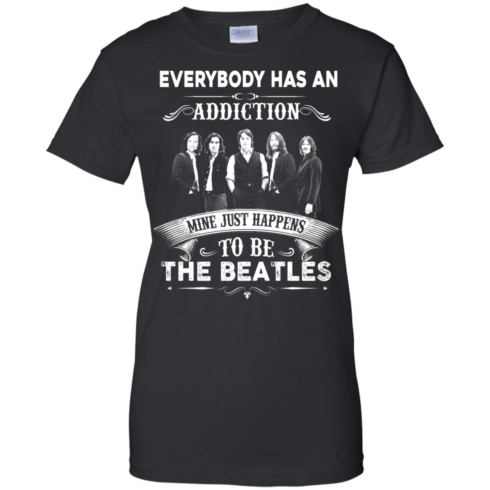 image 910 490x490px Everybody Has An Addiction Mine Just Happens To Be The Beatles T Shirts, Hoodies
