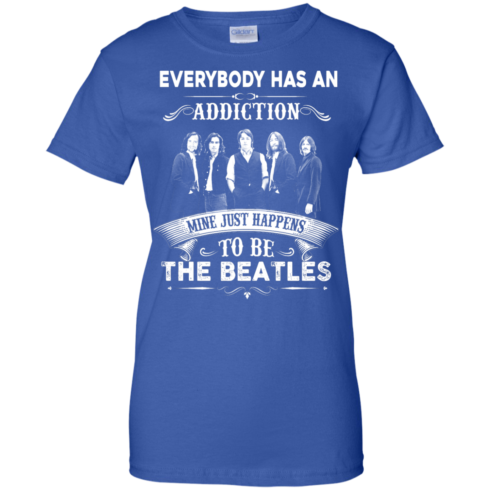 image 911 490x490px Everybody Has An Addiction Mine Just Happens To Be The Beatles T Shirts, Hoodies