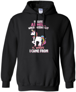 image 959 247x296px I'm Cute As Hell Which Incidentally Is Where I Came From T Shirts, Hoodies, Tank Top