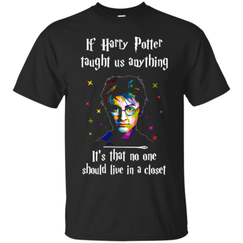 image 986 490x490px If Harry Potter Taught Us Anything It's That No One Should Live In A Closet T Shirts