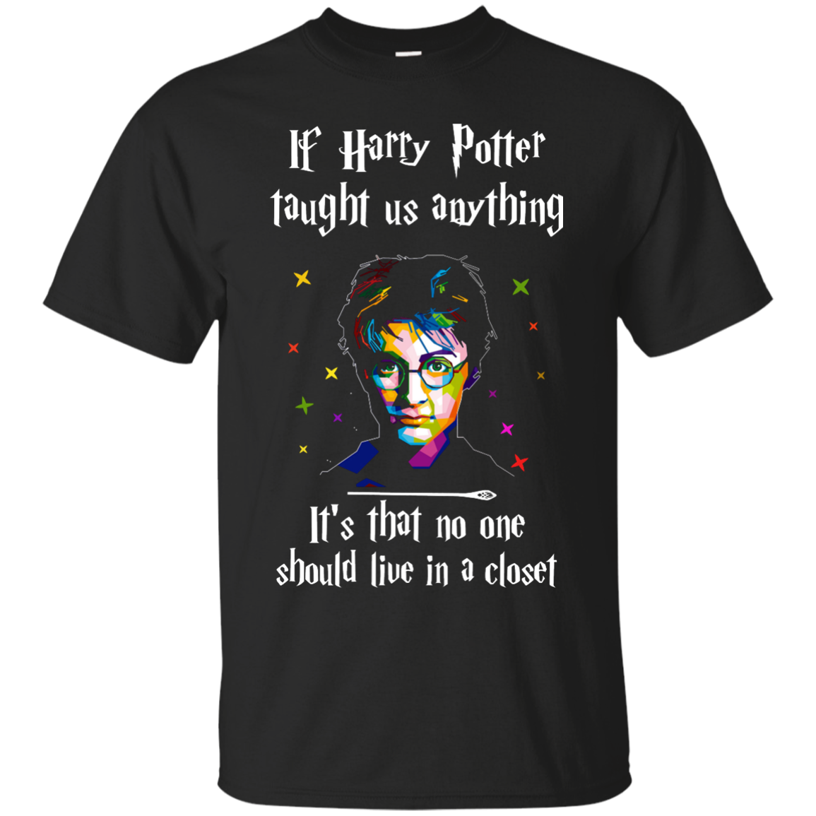 image 986px If Harry Potter Taught Us Anything It's That No One Should Live In A Closet T Shirts