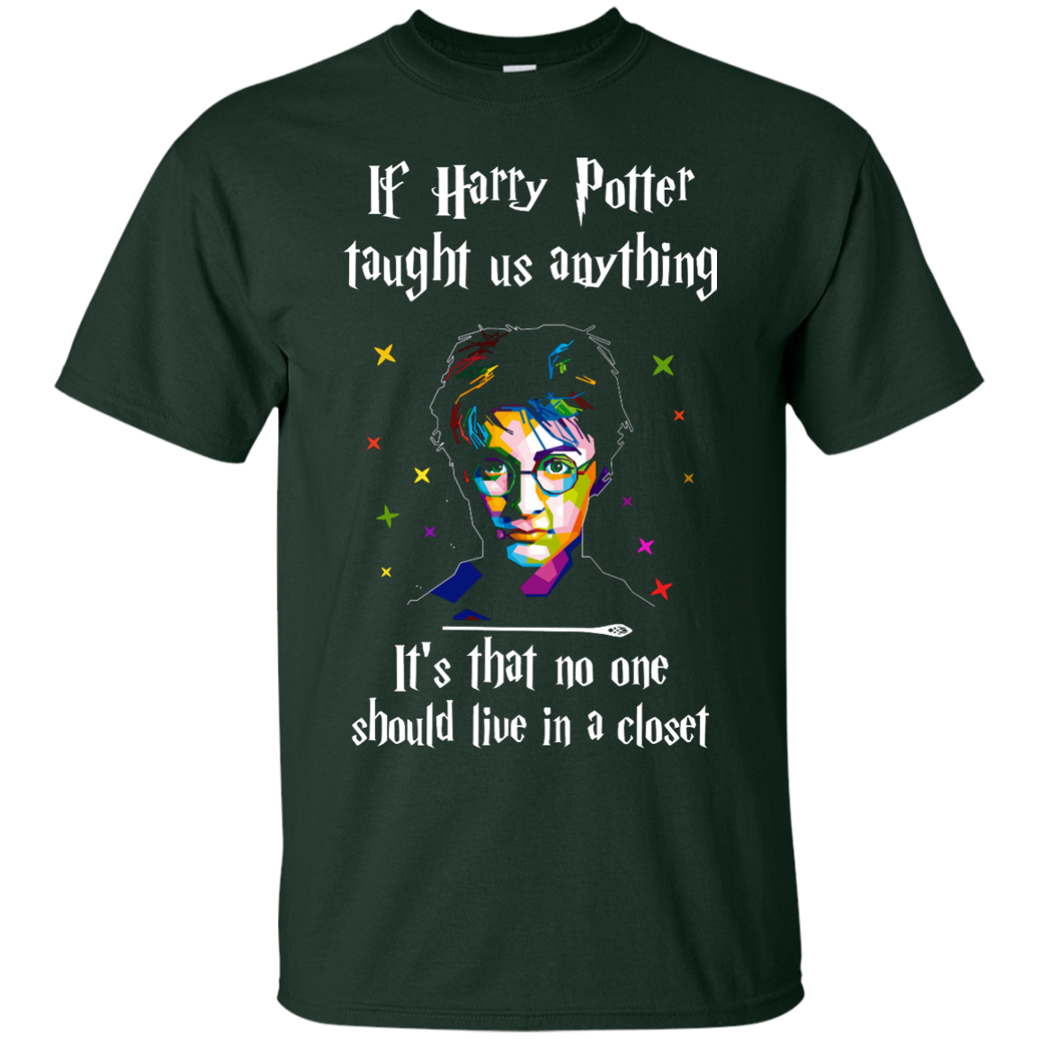 image 987px If Harry Potter Taught Us Anything It's That No One Should Live In A Closet T Shirts