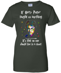 image 993 247x296px If Harry Potter Taught Us Anything It's That No One Should Live In A Closet T Shirts