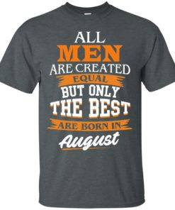 image 1 247x296px Jordan: All men are created equal but only the best are born in August t shirts