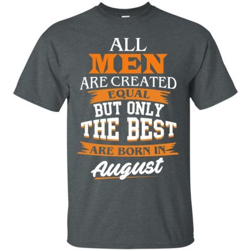 image 1 490x490px Jordan: All men are created equal but only the best are born in August t shirts