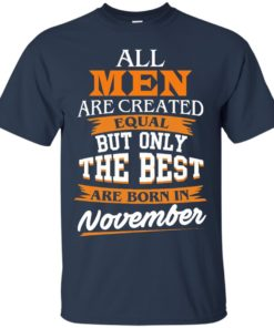 image 110 247x296px Jordan: All men are created equal but only the best are born in November t shirts
