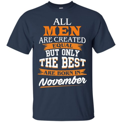 image 110 490x490px Jordan: All men are created equal but only the best are born in November t shirts