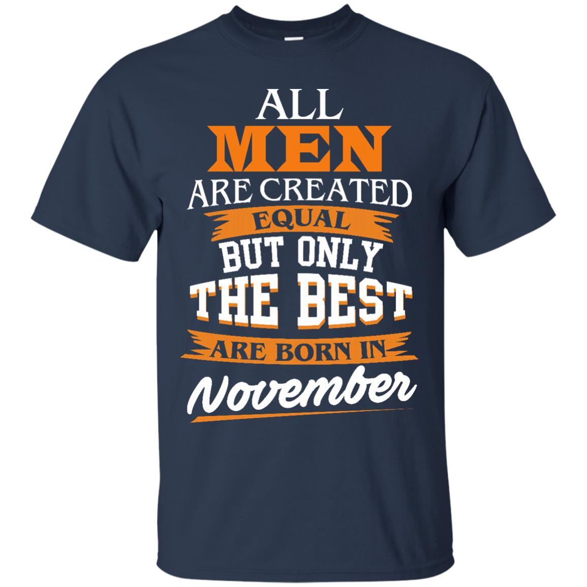 image 110px Jordan: All men are created equal but only the best are born in November t shirts