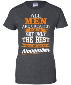 image 118 247x296px Jordan: All men are created equal but only the best are born in November t shirts