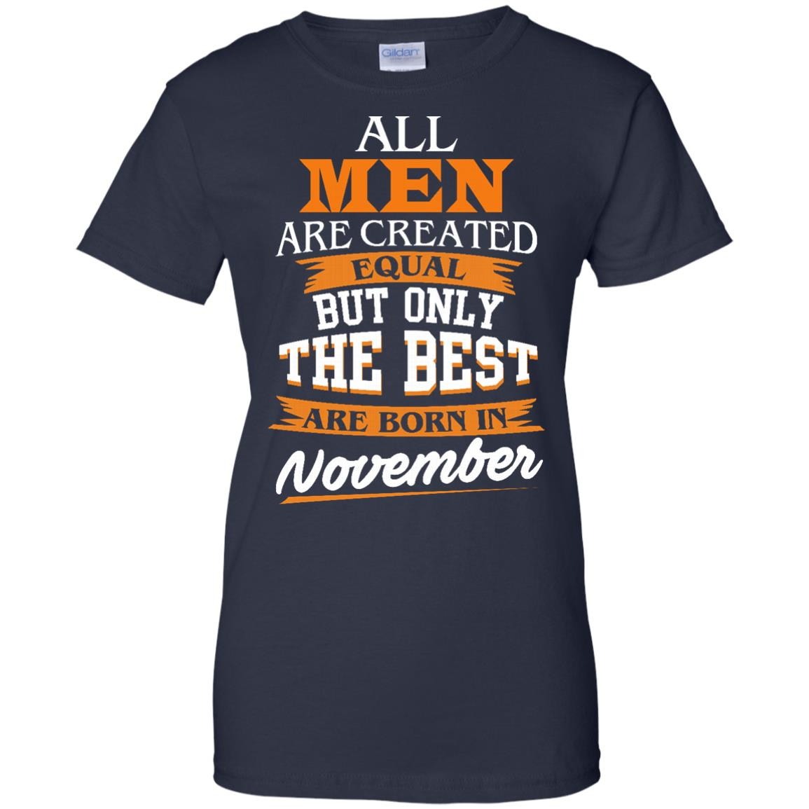 image 119px Jordan: All men are created equal but only the best are born in November t shirts