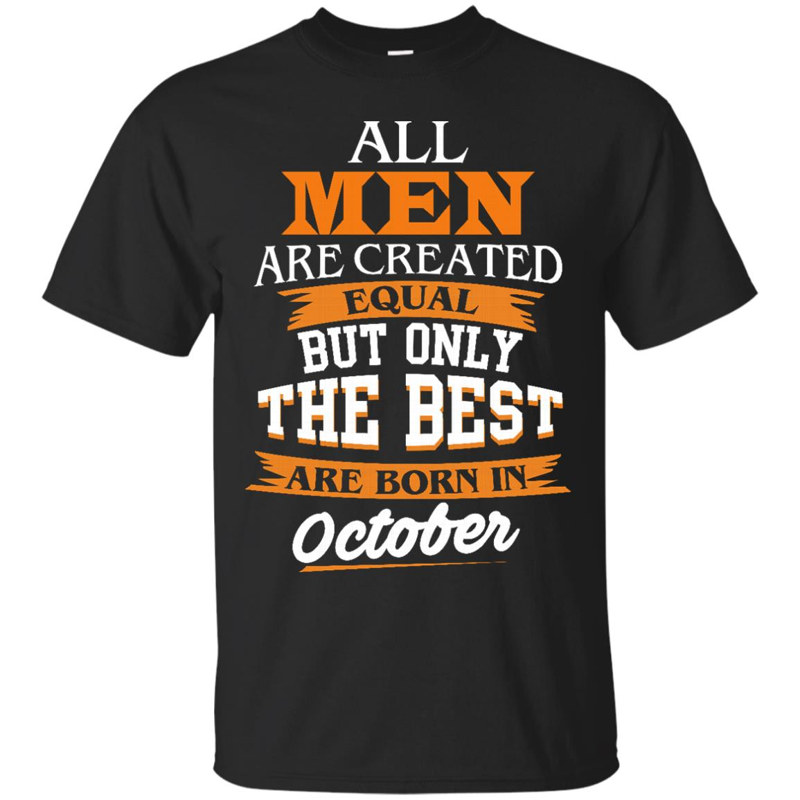 image 120px Jordan: All men are created equal but only the best are born in October t shirts
