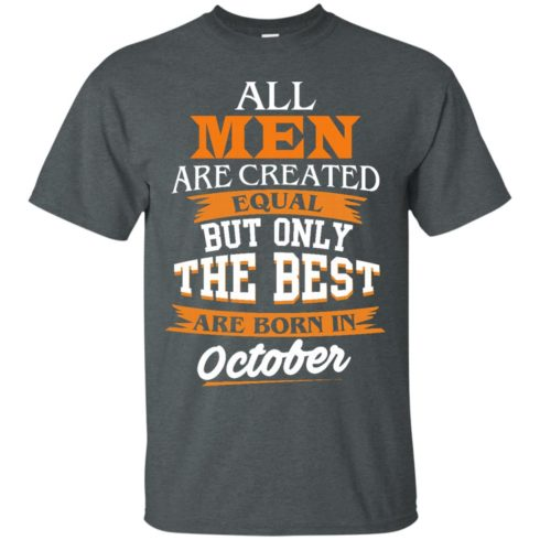 image 121 490x490px Jordan: All men are created equal but only the best are born in October t shirts