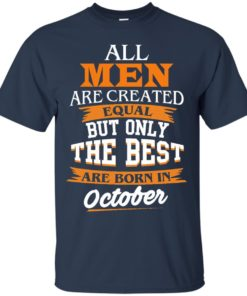 image 122 247x296px Jordan: All men are created equal but only the best are born in October t shirts