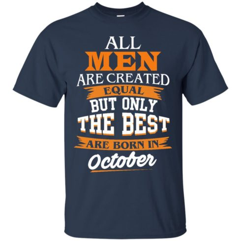 image 122 490x490px Jordan: All men are created equal but only the best are born in October t shirts