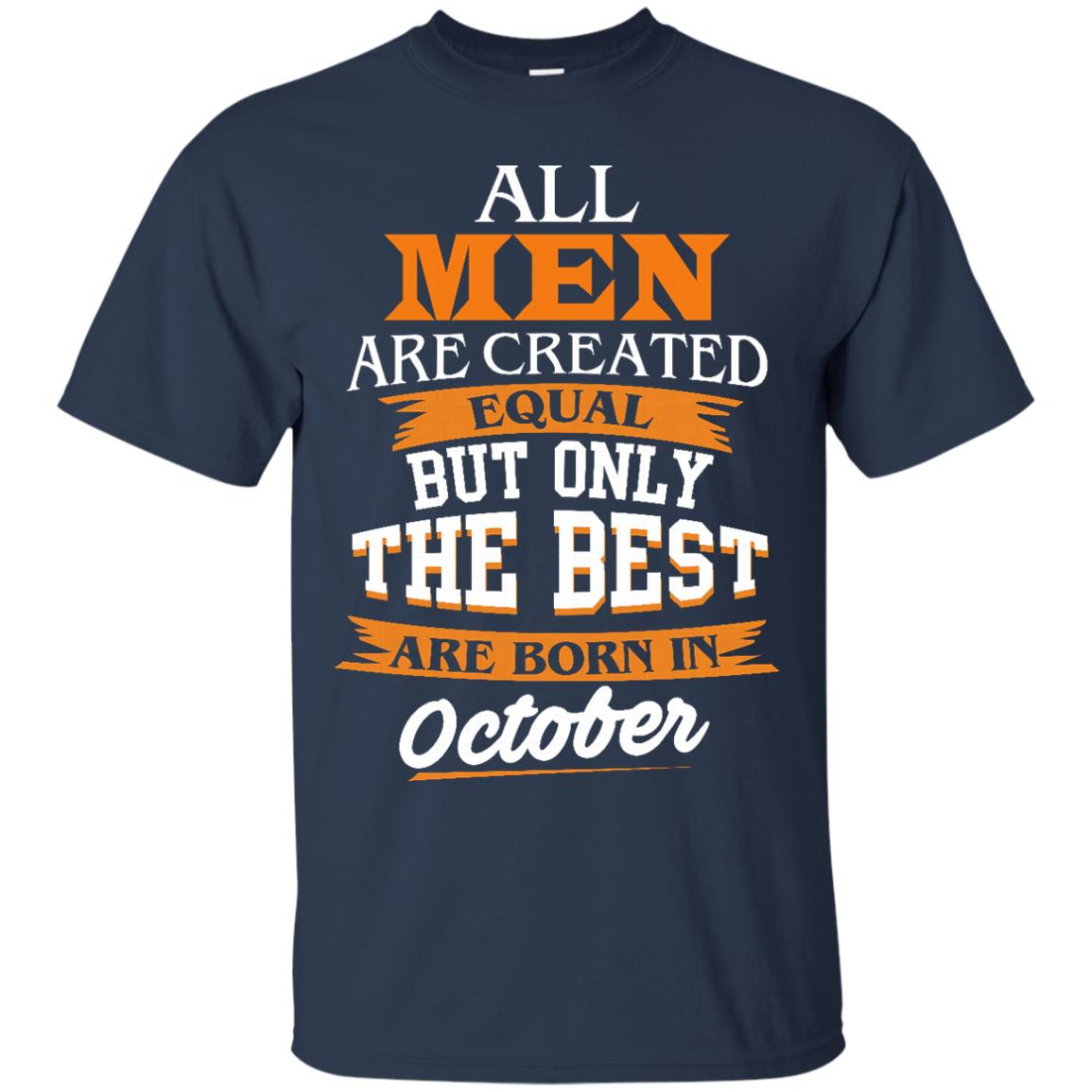 image 122px Jordan: All men are created equal but only the best are born in October t shirts