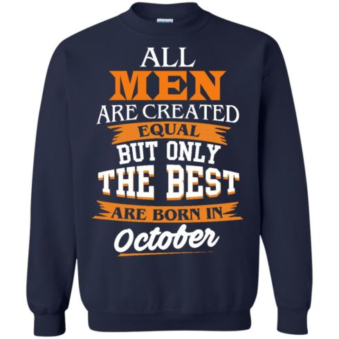 image 127 490x490px Jordan: All men are created equal but only the best are born in October t shirts