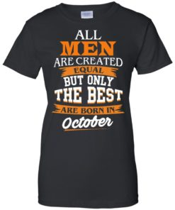 image 129 247x296px Jordan: All men are created equal but only the best are born in October t shirts