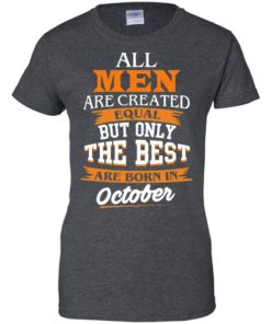 image 130 247x296px Jordan: All men are created equal but only the best are born in October t shirts