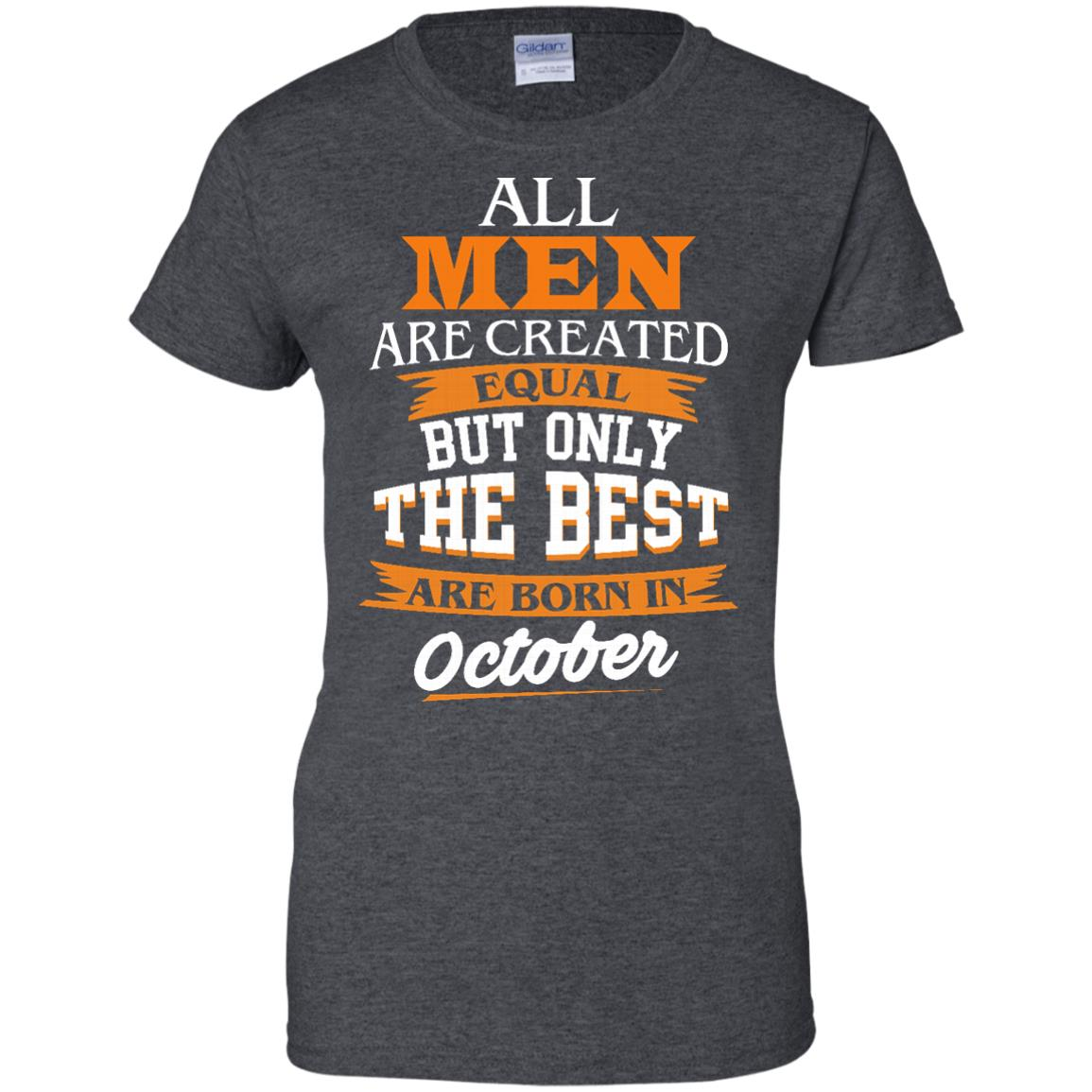 image 130px Jordan: All men are created equal but only the best are born in October t shirts