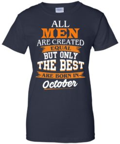 image 131 247x296px Jordan: All men are created equal but only the best are born in October t shirts