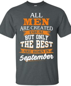 image 133 247x296px Jordan: All men are created equal but only the best are born in September t shirts