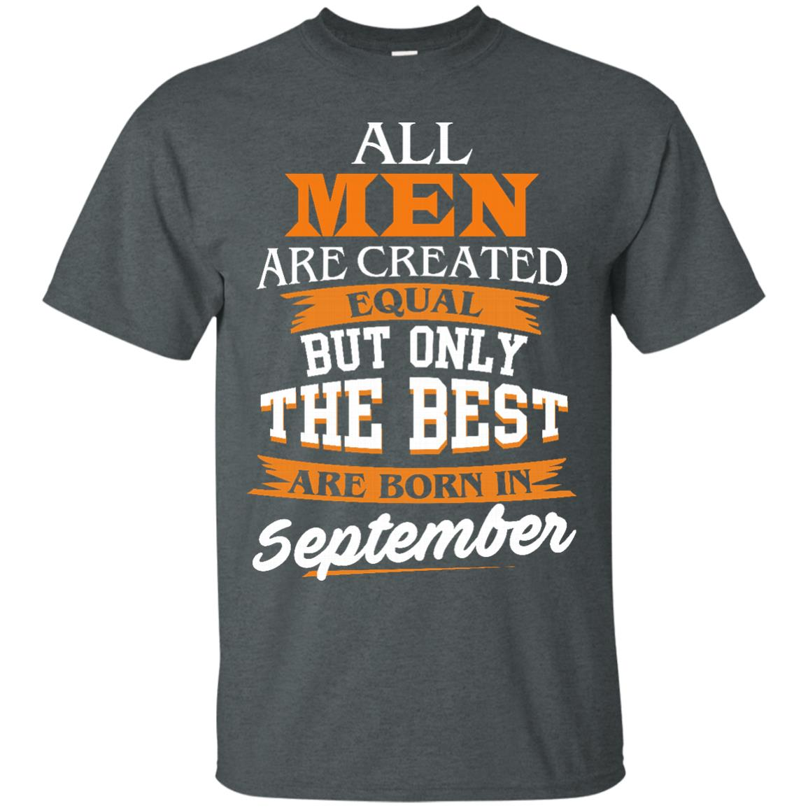 image 133px Jordan: All men are created equal but only the best are born in September t shirts