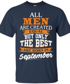image 134 247x296px Jordan: All men are created equal but only the best are born in September t shirts