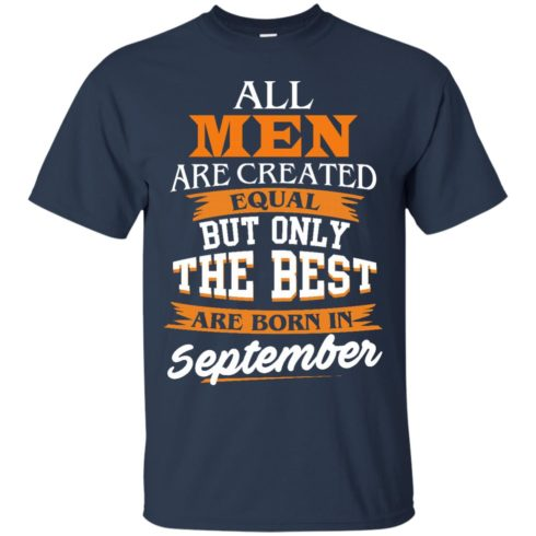 image 134 490x490px Jordan: All men are created equal but only the best are born in September t shirts