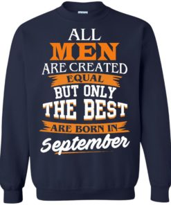 image 139 247x296px Jordan: All men are created equal but only the best are born in September t shirts