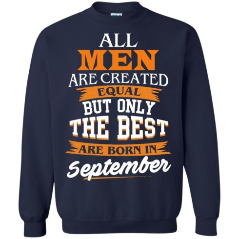 image 139 490x490px Jordan: All men are created equal but only the best are born in September t shirts
