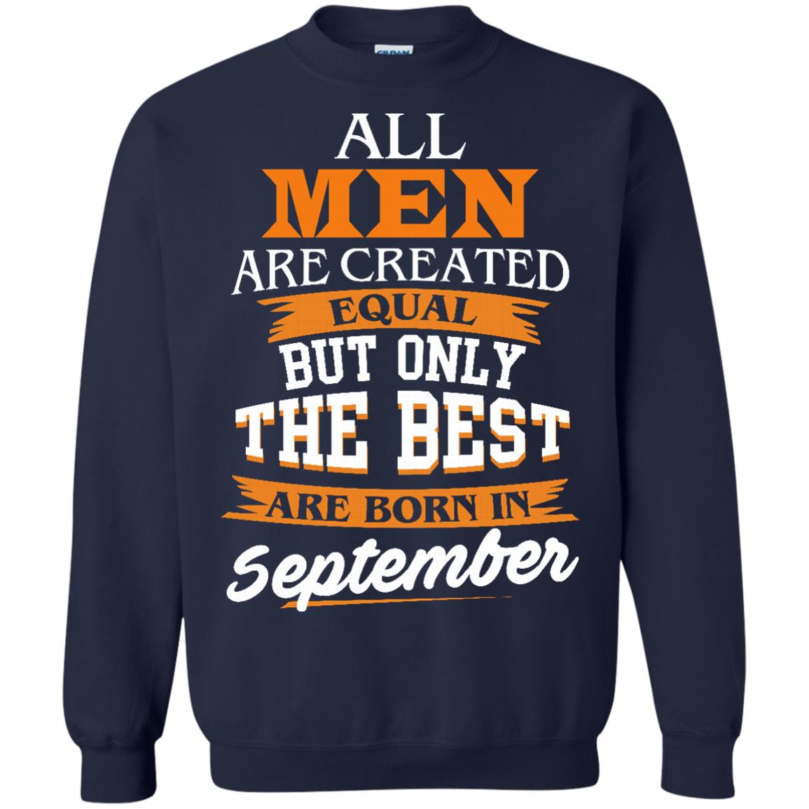 image 139px Jordan: All men are created equal but only the best are born in September t shirts