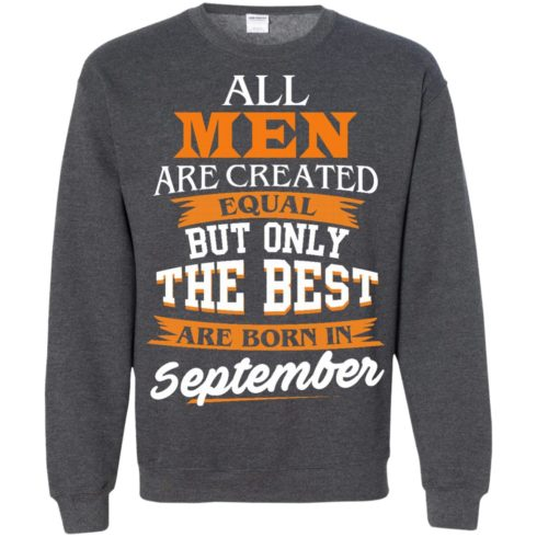 image 140 490x490px Jordan: All men are created equal but only the best are born in September t shirts