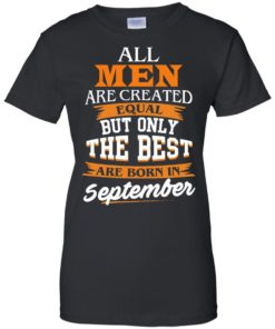 image 141 247x296px Jordan: All men are created equal but only the best are born in September t shirts
