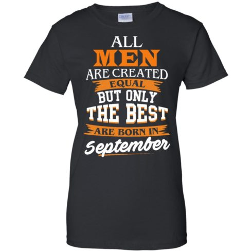 image 141 490x490px Jordan: All men are created equal but only the best are born in September t shirts