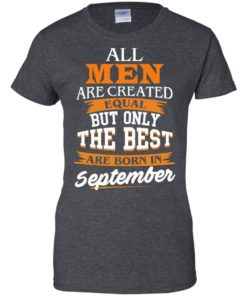 image 142 247x296px Jordan: All men are created equal but only the best are born in September t shirts