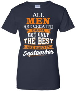 image 143 247x296px Jordan: All men are created equal but only the best are born in September t shirts