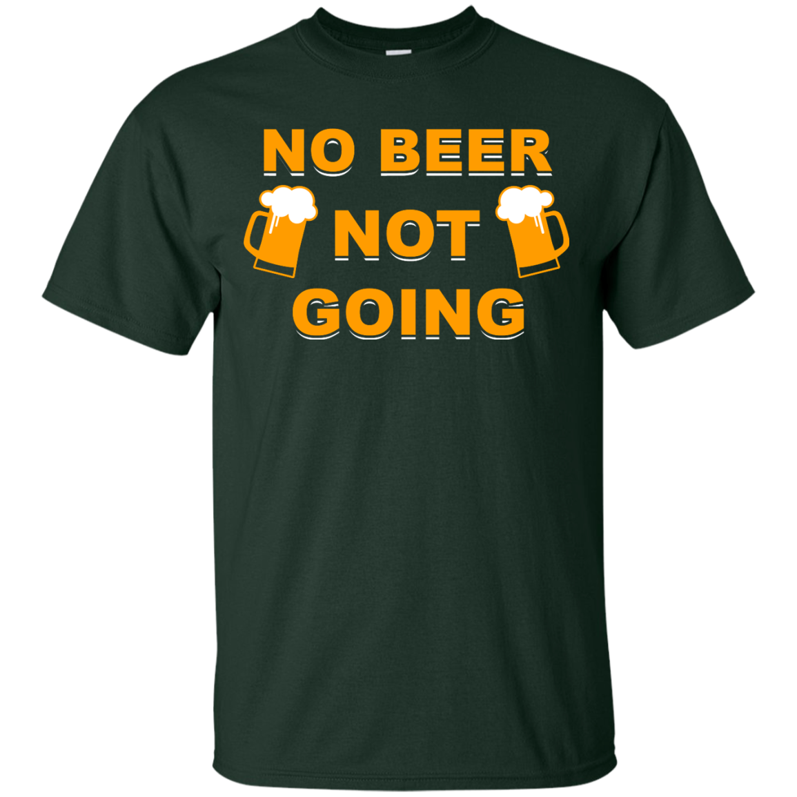 image 19px Love Beer Shirt: Not Beer Not Going T Shirts, Hoodies, Sweaters