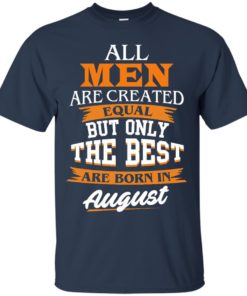 image 2 247x296px Jordan: All men are created equal but only the best are born in August t shirts