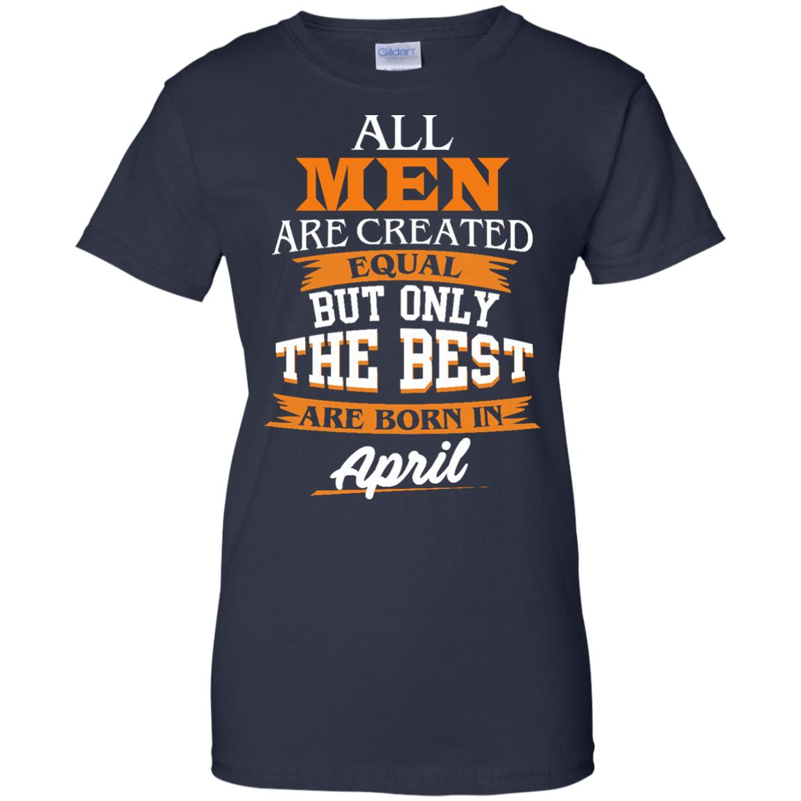 image 23px Jordan: All men are created equal but only the best are born in April t shirts