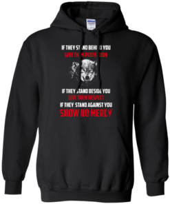 image 258 247x296px If They Stand Behind You Give Them Protection If They Stand Beside You Give Them Respect T Shirts