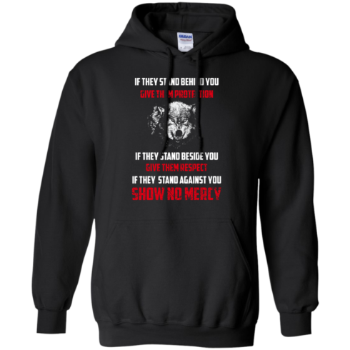 image 258 490x490px If They Stand Behind You Give Them Protection If They Stand Beside You Give Them Respect T Shirts
