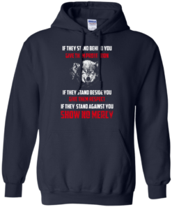 image 259 247x296px If They Stand Behind You Give Them Protection If They Stand Beside You Give Them Respect T Shirts