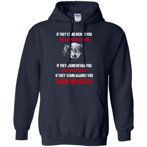 image 259 490x490px If They Stand Behind You Give Them Protection If They Stand Beside You Give Them Respect T Shirts