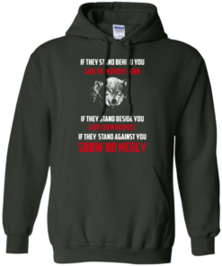 image 260 247x296px If They Stand Behind You Give Them Protection If They Stand Beside You Give Them Respect T Shirts