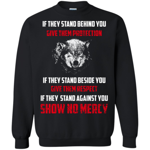 image 261 490x490px If They Stand Behind You Give Them Protection If They Stand Beside You Give Them Respect T Shirts
